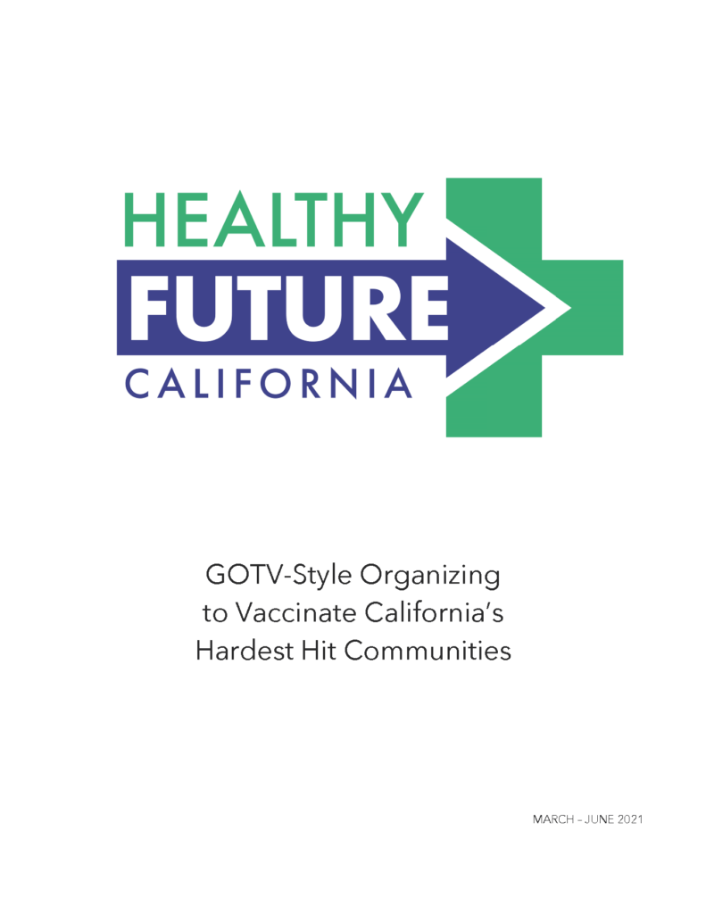 """report cover with text that reads """"Healthy Future California"""" as a heading. Bottom text reads """"GOTV-Style Organizing to Vaccinate California's Hardest Hit Communities"""""""